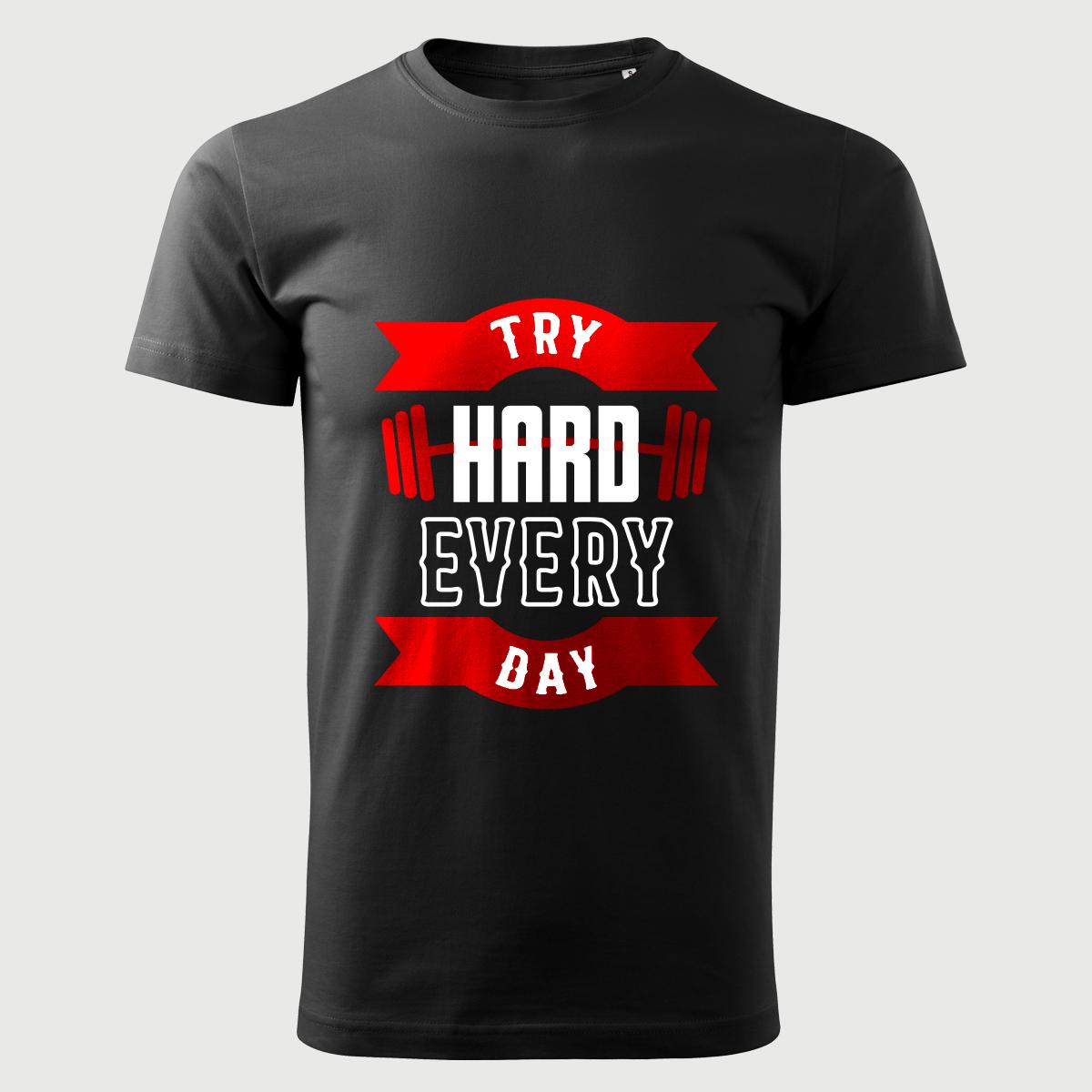 Try Hard Every Day Tricou Barabati Negru