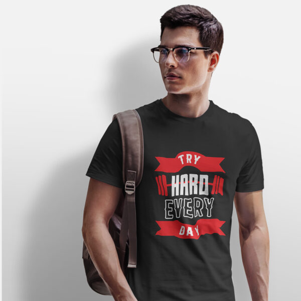 Tricou Personalizat Try Hard Every Day 2