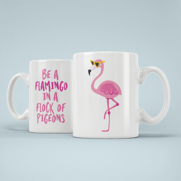 Cana Personalizata Be A Flamingo In A Flock Of Pigeons